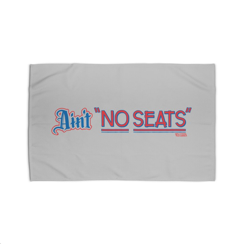 AIN'T NO SEATS 1 Home Rug by redleggerstudio's Shop