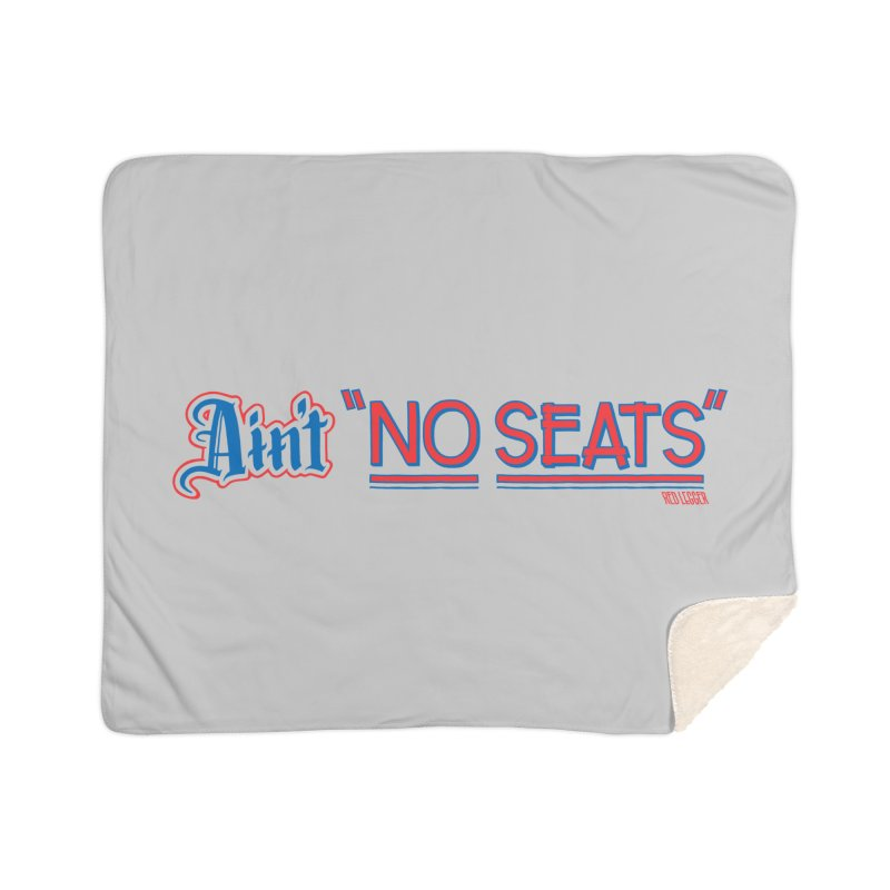 AIN'T NO SEATS 1 Home Sherpa Blanket Blanket by redleggerstudio's Shop