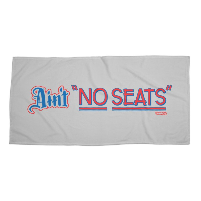 AIN'T NO SEATS 1 Accessories Beach Towel by redleggerstudio's Shop