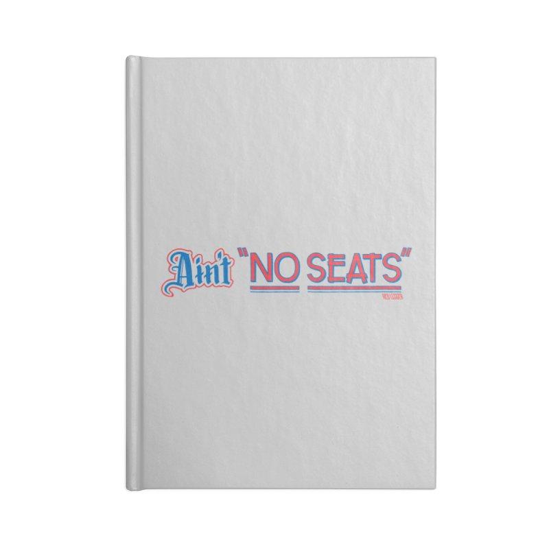 AIN'T NO SEATS 1 Accessories Lined Journal Notebook by redleggerstudio's Shop
