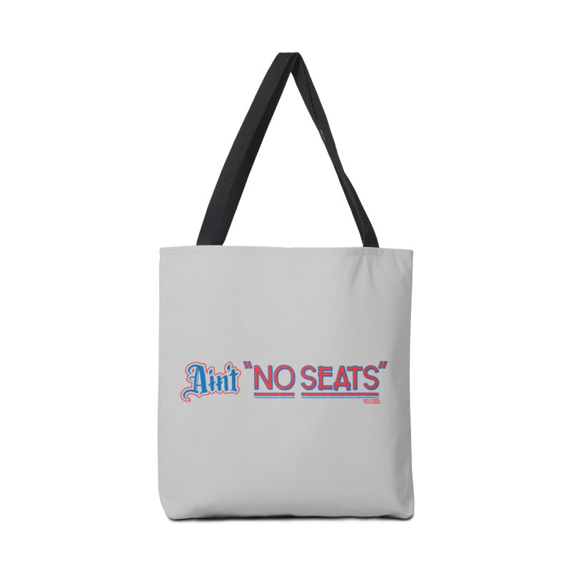 AIN'T NO SEATS 1 Accessories Tote Bag Bag by redleggerstudio's Shop