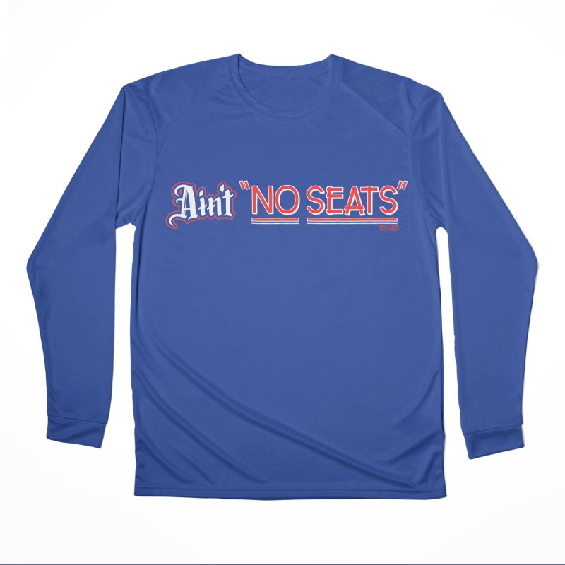Ain't No Seats 2 Men's Performance Longsleeve T-Shirt by redleggerstudio's Shop