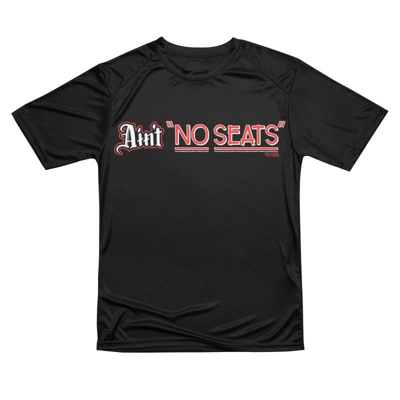 Ain't No Seats 2 Men's Performance T-Shirt by redleggerstudio's Shop