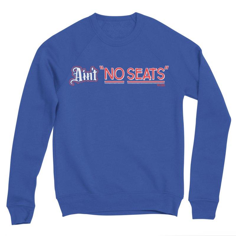 Ain't No Seats 2 Women's Sweatshirt by redleggerstudio's Shop