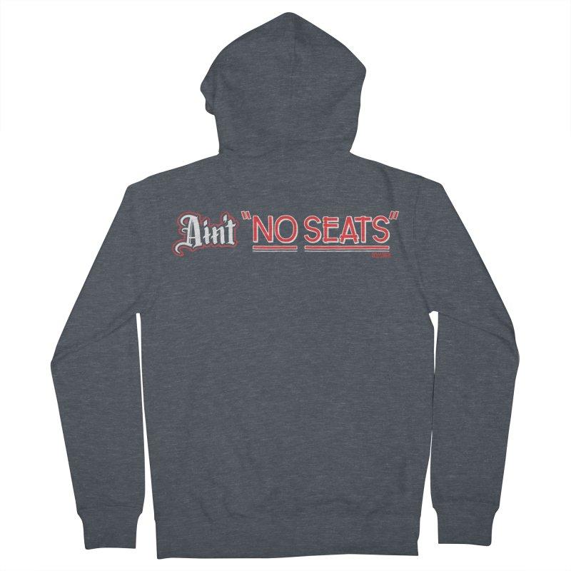 Ain't No Seats 2 Men's French Terry Zip-Up Hoody by redleggerstudio's Shop