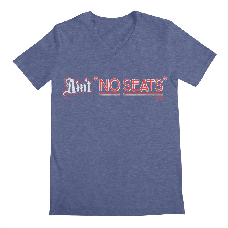Ain't No Seats 2 Men's Regular V-Neck by redleggerstudio's Shop
