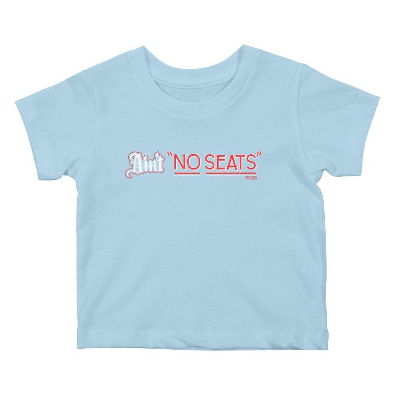Ain't No Seats 2 Kids Baby T-Shirt by redleggerstudio's Shop