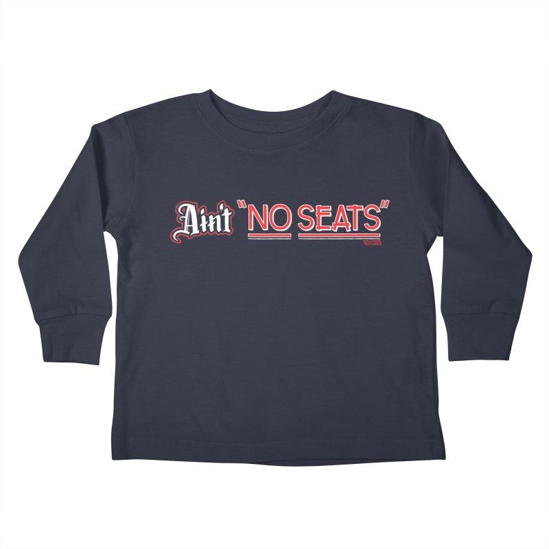 Ain't No Seats 2 Kids Toddler Longsleeve T-Shirt by redleggerstudio's Shop