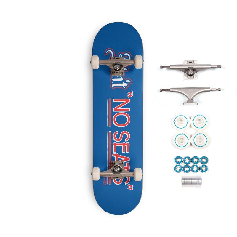 Ain't No Seats 2 Accessories Complete - Basic Skateboard by redleggerstudio's Shop