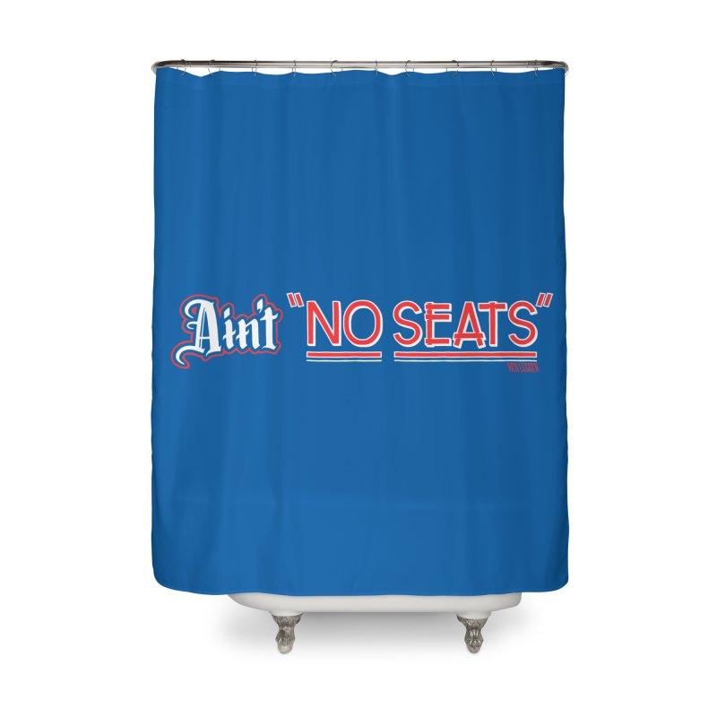 Ain't No Seats 2 Home Shower Curtain by redleggerstudio's Shop