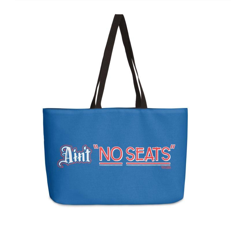 Ain't No Seats 2 Accessories Weekender Bag Bag by redleggerstudio's Shop
