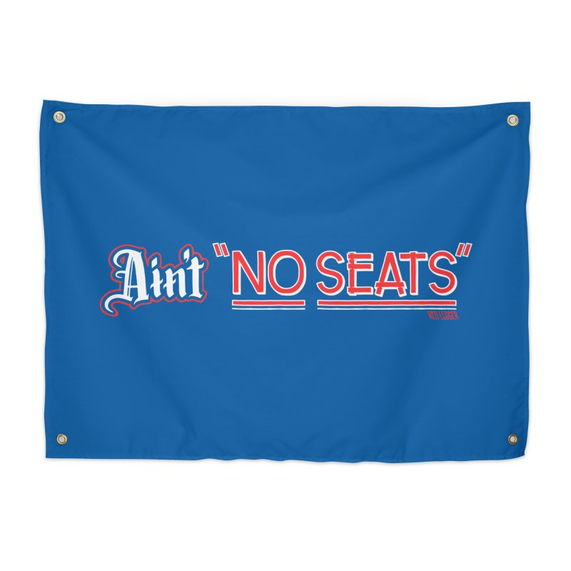 Ain't No Seats 2 Home Tapestry by redleggerstudio's Shop