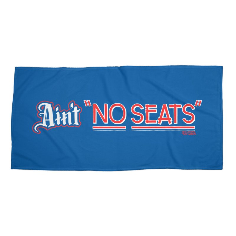 Ain't No Seats 2 Accessories Beach Towel by redleggerstudio's Shop