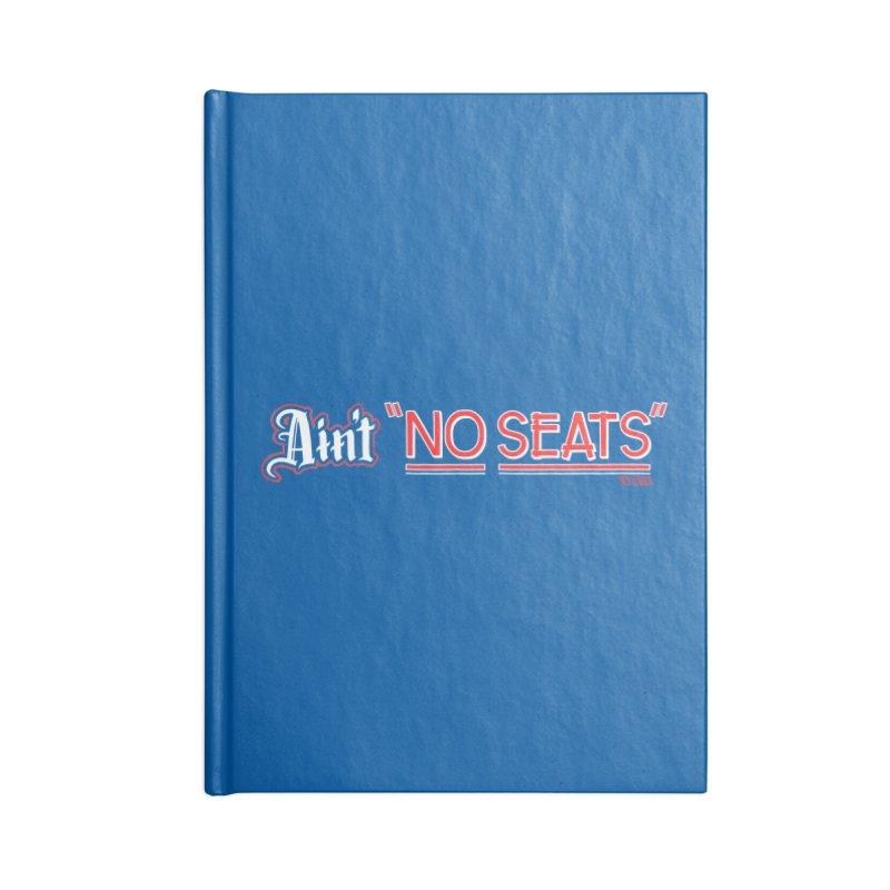 Ain't No Seats 2 Accessories Lined Journal Notebook by redleggerstudio's Shop