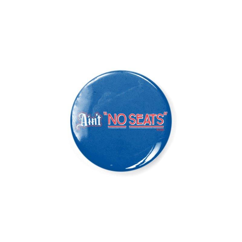 Ain't No Seats 2 Accessories Button by redleggerstudio's Shop