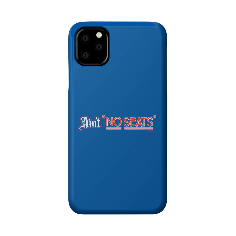 Ain't No Seats 2 Accessories Phone Case by redleggerstudio's Shop