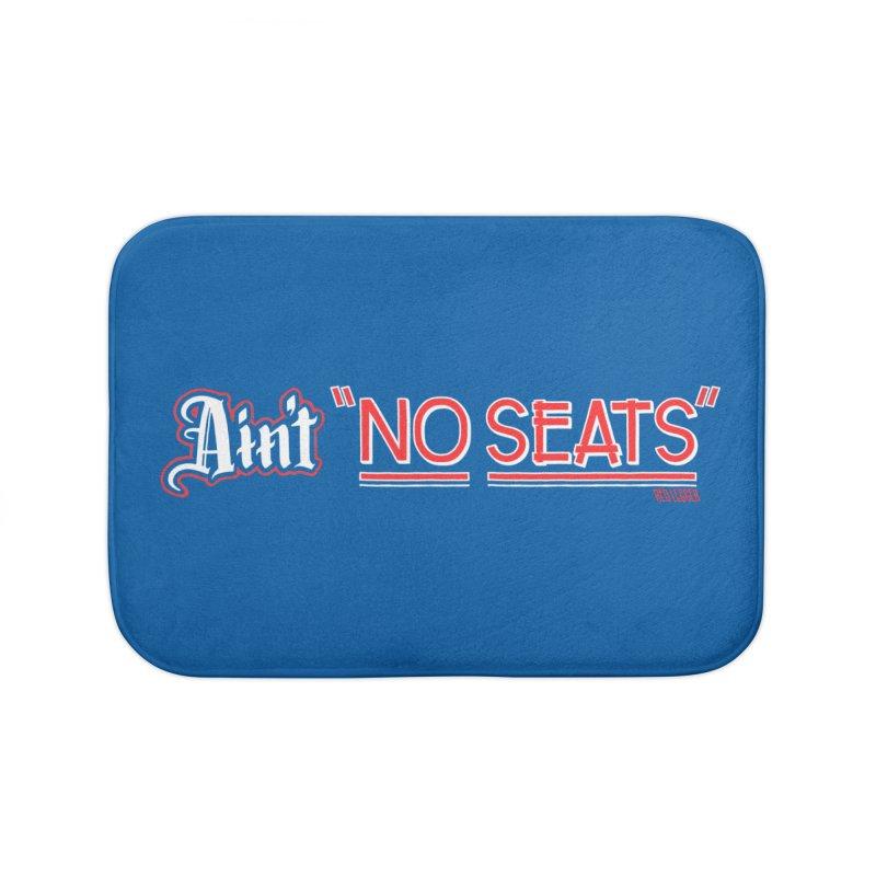 Ain't No Seats 2 Home Bath Mat by redleggerstudio's Shop