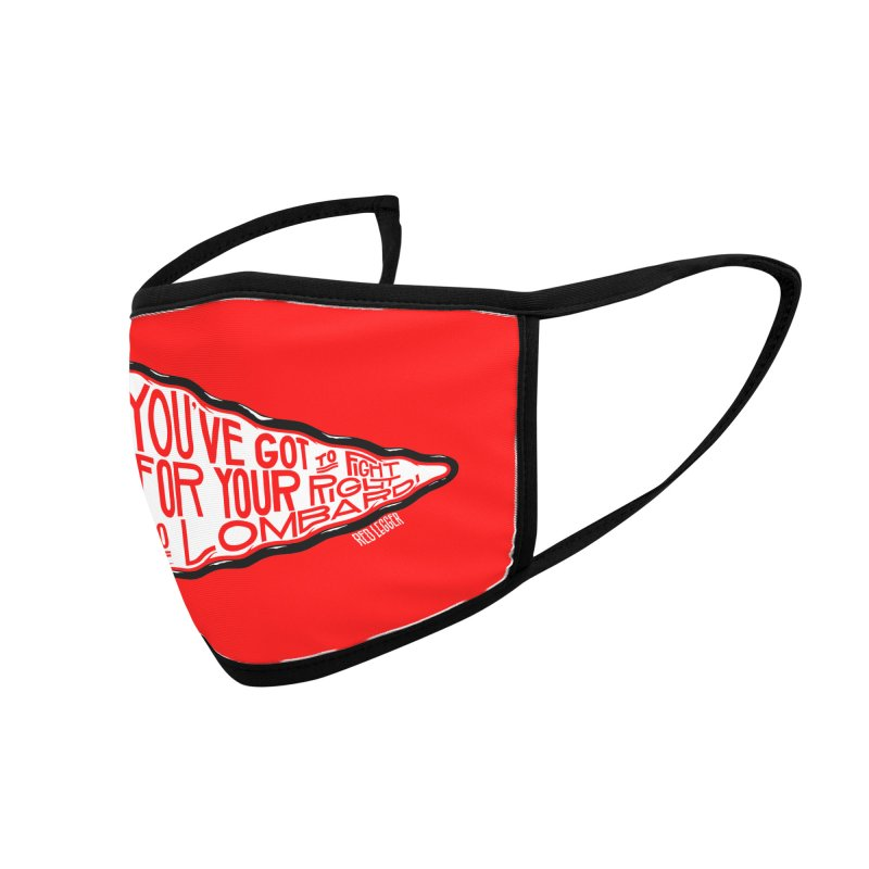 You've Got to Fight For Your Right to Lombardi Accessories Face Mask by redleggerstudio's Shop