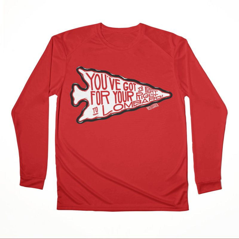 You've Got to Fight For Your Right to Lombardi Women's Performance Unisex Longsleeve T-Shirt by redleggerstudio's Shop