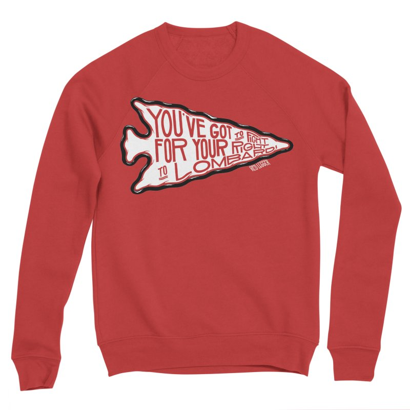 You've Got to Fight For Your Right to Lombardi Women's Sweatshirt by redleggerstudio's Shop