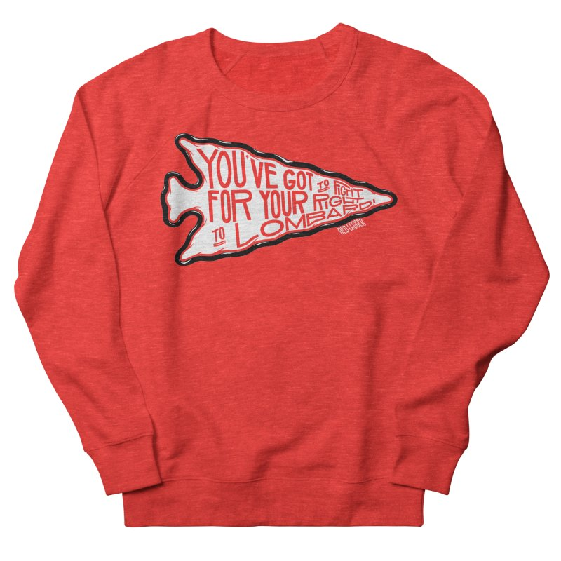 You've Got to Fight For Your Right to Lombardi Men's Sweatshirt by redleggerstudio's Shop