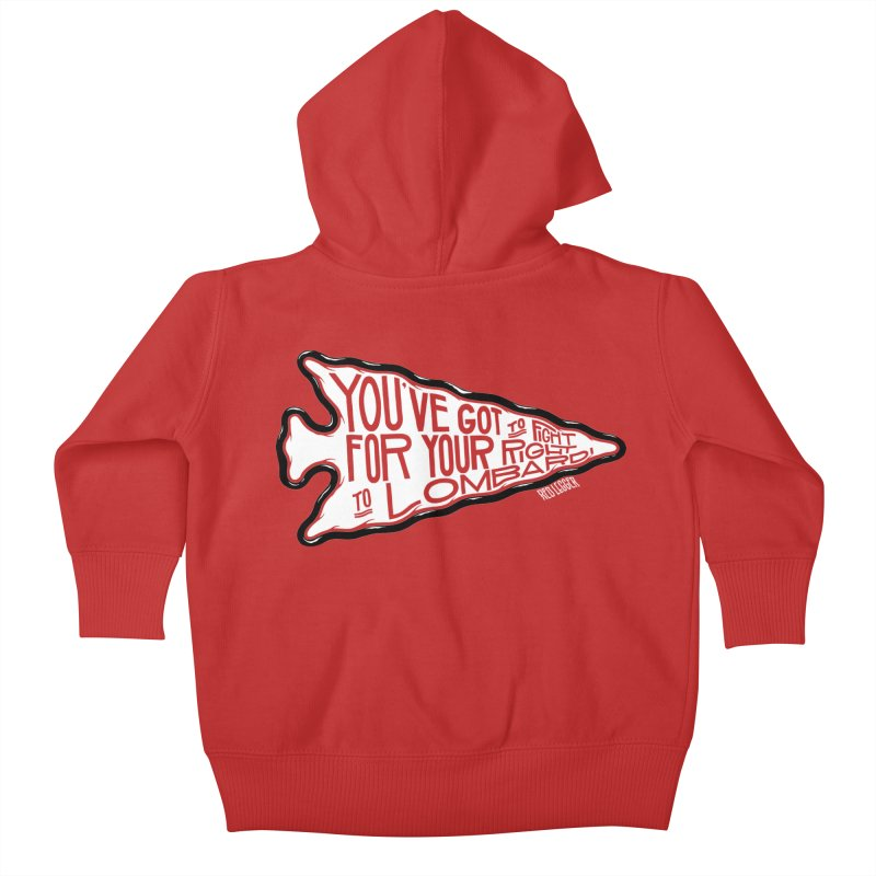 You've Got to Fight For Your Right to Lombardi Kids Baby Zip-Up Hoody by redleggerstudio's Shop
