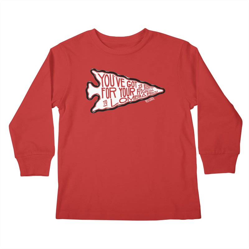 You've Got to Fight For Your Right to Lombardi Kids Longsleeve T-Shirt by redleggerstudio's Shop