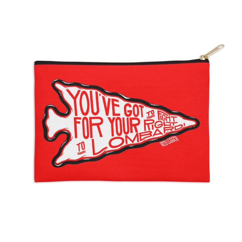 You've Got to Fight For Your Right to Lombardi Accessories Zip Pouch by redleggerstudio's Shop