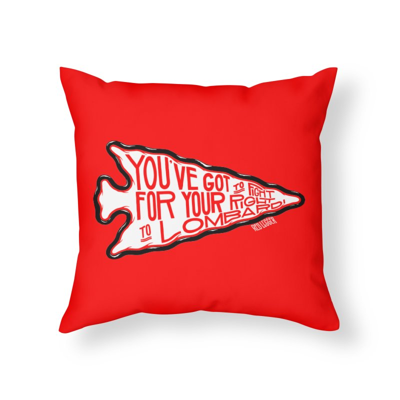 You've Got to Fight For Your Right to Lombardi Home Throw Pillow by redleggerstudio's Shop