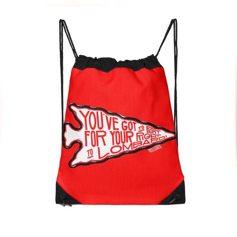 You've Got to Fight For Your Right to Lombardi Accessories Drawstring Bag Bag by redleggerstudio's Shop