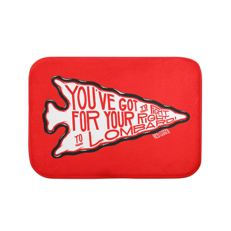 You've Got to Fight For Your Right to Lombardi Home Bath Mat by redleggerstudio's Shop