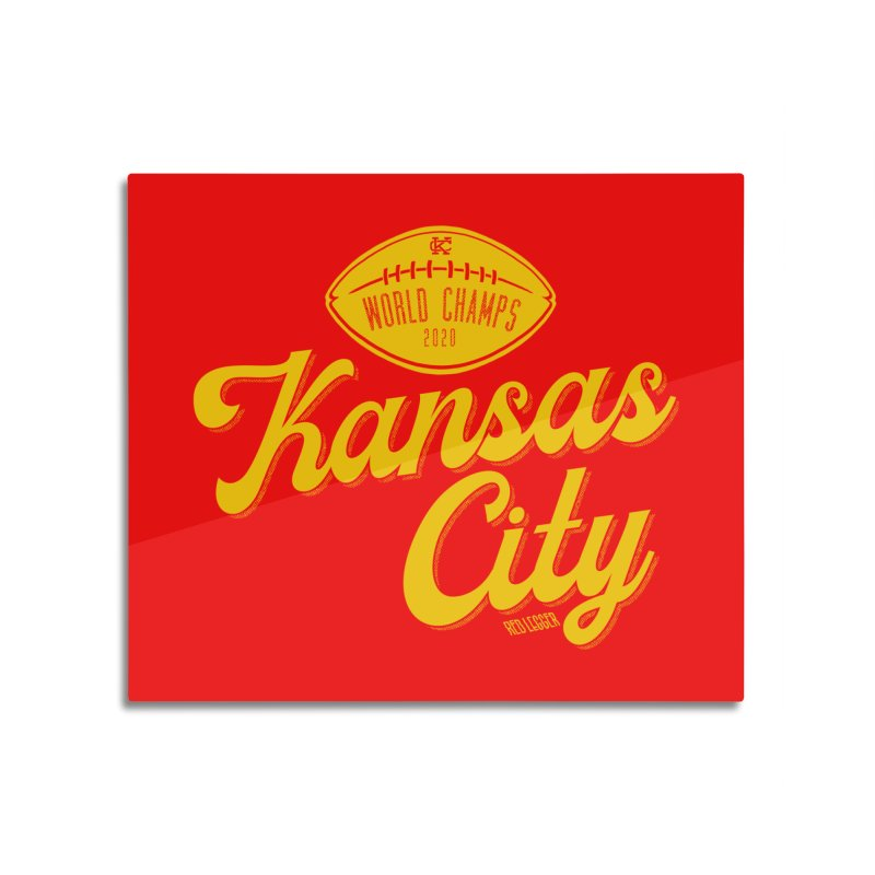 Kansas City Champs Home Mounted Aluminum Print by redleggerstudio's Shop