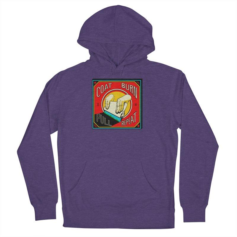 Coat, Burn, Pull, Repeat Women's Pullover Hoody by redleggerstudio's Shop