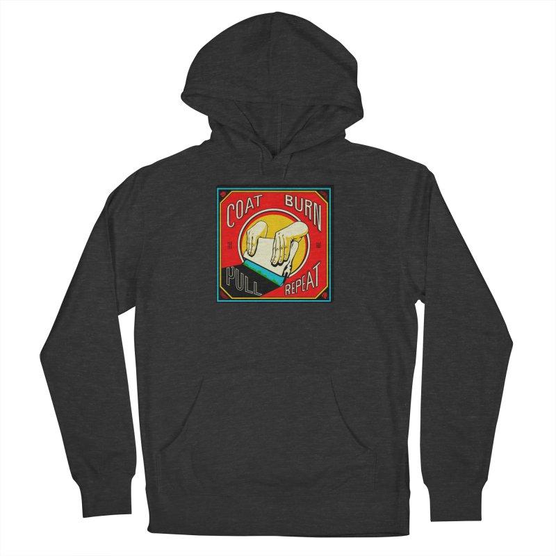Coat, Burn, Pull, Repeat Men's Pullover Hoody by redleggerstudio's Shop