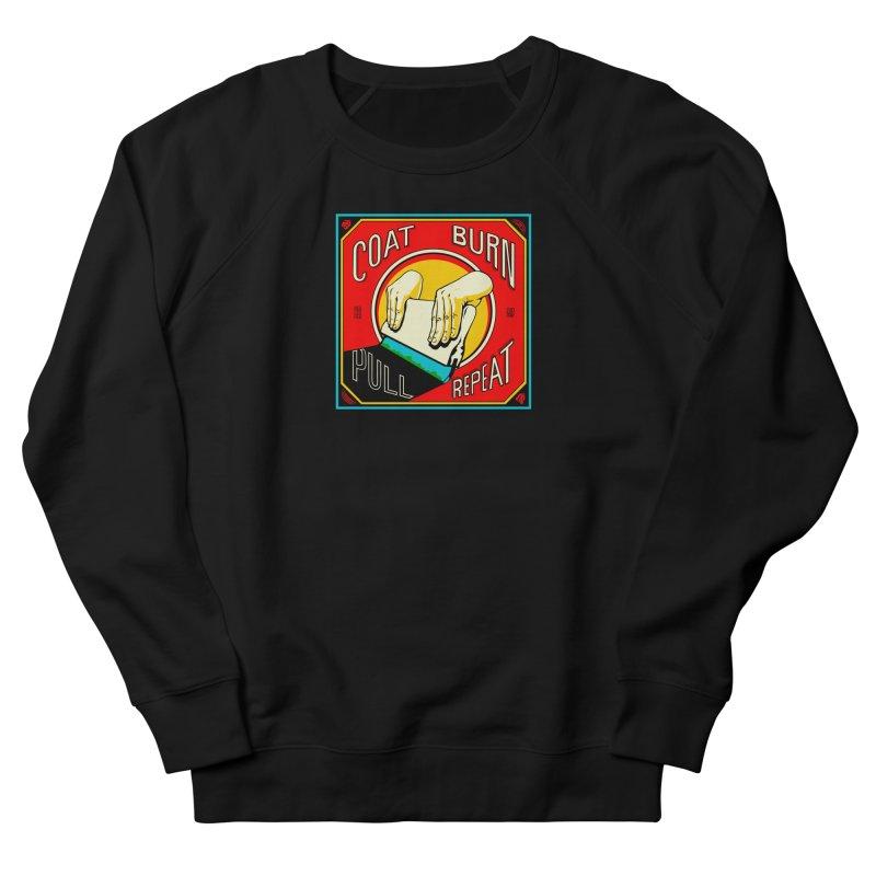 Coat, Burn, Pull, Repeat Women's Sweatshirt by redleggerstudio's Shop