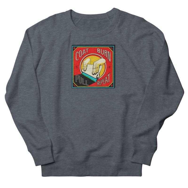 Coat, Burn, Pull, Repeat Men's Sweatshirt by redleggerstudio's Shop