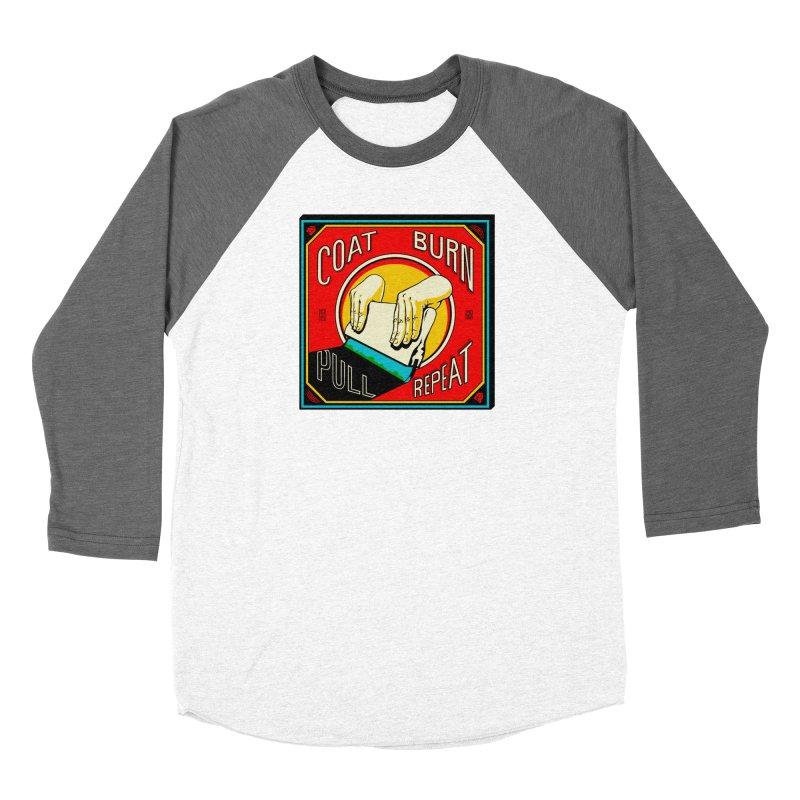 Coat, Burn, Pull, Repeat Men's Baseball Triblend T-Shirt by redleggerstudio's Shop