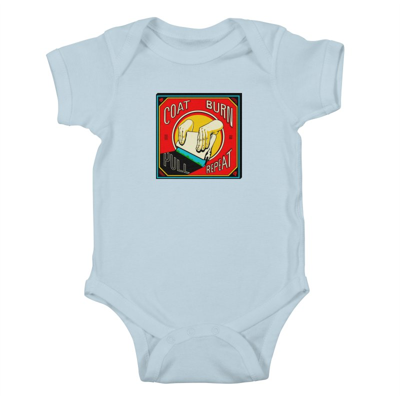 Coat, Burn, Pull, Repeat Kids Baby Bodysuit by redleggerstudio's Shop