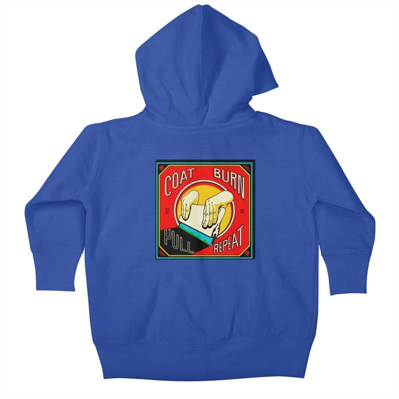Coat, Burn, Pull, Repeat Kids Baby Zip-Up Hoody by redleggerstudio's Shop