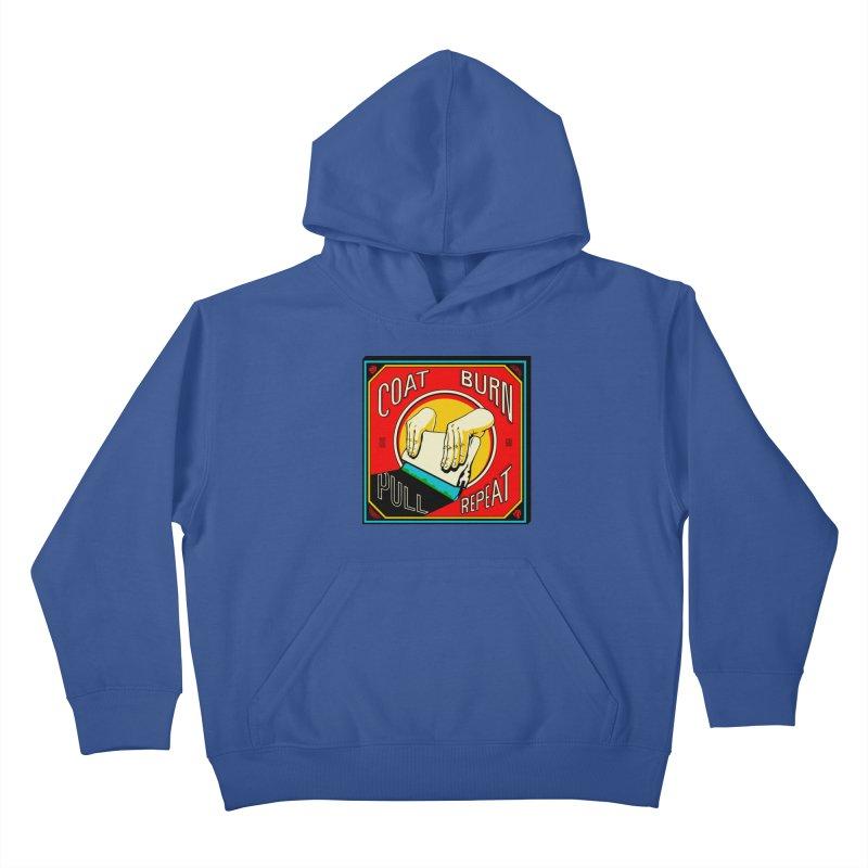 Coat, Burn, Pull, Repeat Kids Pullover Hoody by redleggerstudio's Shop