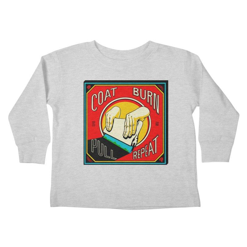 Coat, Burn, Pull, Repeat Kids Toddler Longsleeve T-Shirt by redleggerstudio's Shop
