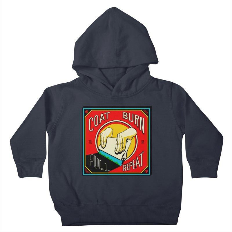 Coat, Burn, Pull, Repeat Kids Toddler Pullover Hoody by redleggerstudio's Shop