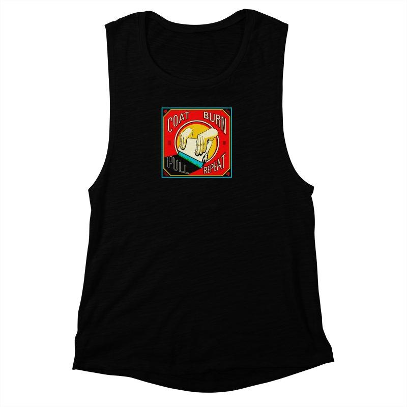 Coat, Burn, Pull, Repeat Women's Muscle Tank by redleggerstudio's Shop