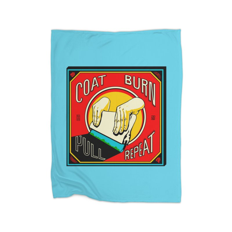 Coat, Burn, Pull, Repeat Home Blanket by redleggerstudio's Shop