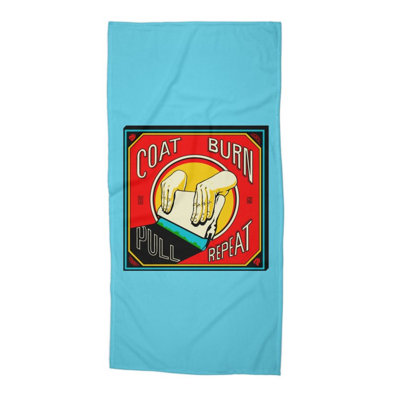 Coat, Burn, Pull, Repeat Accessories Beach Towel by redleggerstudio's Shop