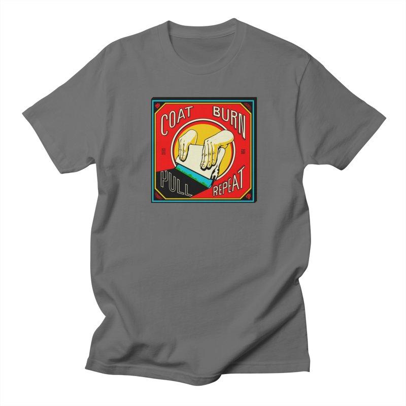 Coat, Burn, Pull, Repeat Men's T-Shirt by redleggerstudio's Shop
