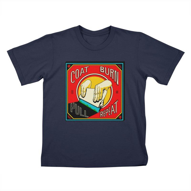 Coat, Burn, Pull, Repeat Kids Toddler T-Shirt by redleggerstudio's Shop