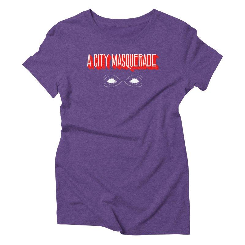 A City Masquerade Women's Triblend T-Shirt by redleggerstudio's Shop