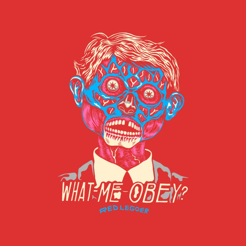 What-Me OBEY? by redleggerstudio's Shop