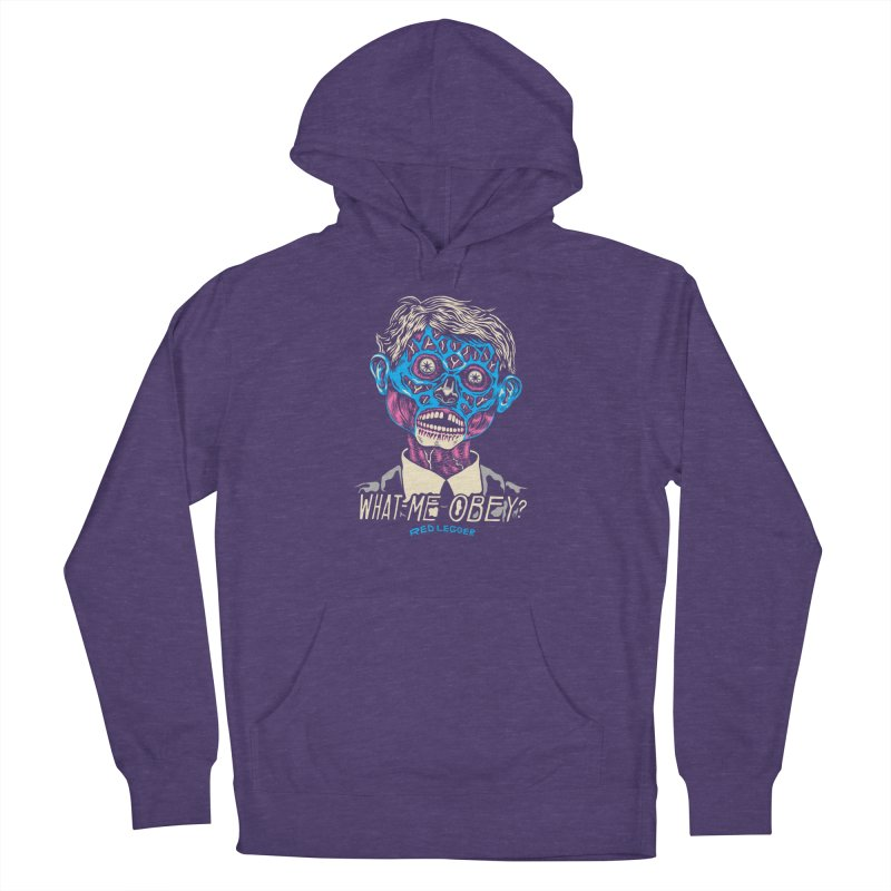 What-Me OBEY? Women's Pullover Hoody by redleggerstudio's Shop